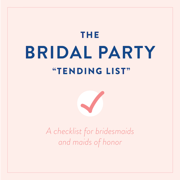 The Bridal Party Tending List: What Every Bridesmaid and Maid of ...